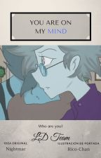 You are on my Mind [LAPIDOT AU] by LapidotTeam