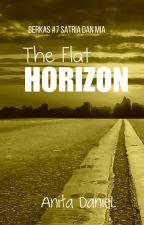 The Flat Horizon (Berkas #7 Satria dan Mia) by anita-daniel