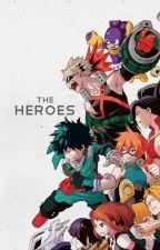 The Heroes (BNHA x Villain Reader) by JoeTehGamer