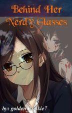 Behind Her Nerdy Glasses  by golden_kookie7