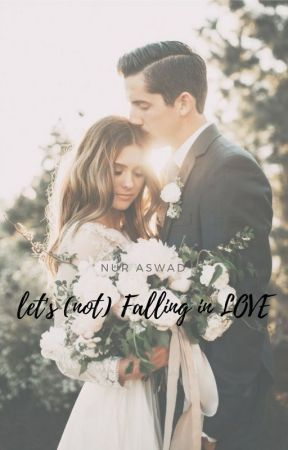 Let's (not) Falling in love by Nur_Aswad