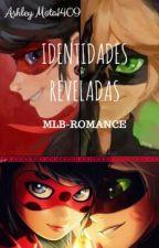 Identidades reveladas |Completa| by AshleyMota1409