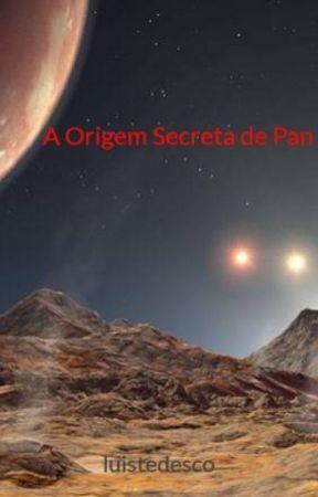 A Origem Secreta de Pan by luistedesco