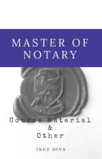 Master of Notary: A Course Material by TheEod