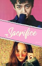 Sacrifice [EXO Fanfiction] by Byunbaekiee69