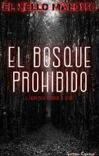 El sello maldito:El Bosque Prohibido by GustavoCM6