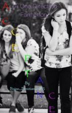 Acceptance {One Direction Fanfiction}{Completed} by xHaunting-Whispersx