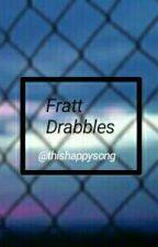 Fratt Drabbles. by ThisHappySong