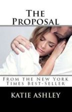 THE PROPOSAL by KATIE ASHLEY by d0motto