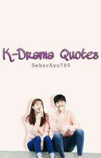 K-Drama Quotes  by SekarAyu789