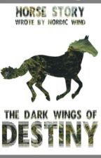 The Dark Wings Of Destiny by Nordic_Wind
