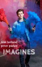 Tom Holland // Peter Parker Imagines  by spiderboyholland