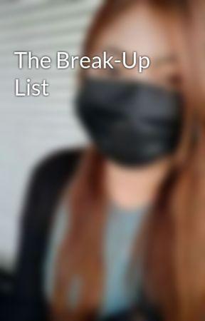 The Break-Up List by Twstd_sunshine