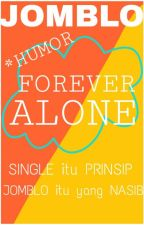 Forever Alone by Intanpuspitayanti