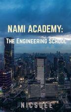 Nami Academy: The Engineering School by Nicsdee