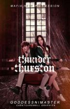 Mafia Heir Possession: Thunder Thurston |on-hold| by GoddessNiMaster