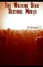 The Walking Dead | Destinul Morții by FanArt7