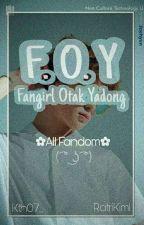 F.O.Y [ FangirlOtakYadong ] by kth07_