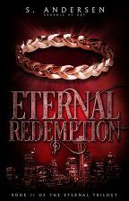 Eternal Redemption - Book Two  ✔ by WinterStars