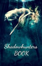 Shadowhunters BOOK...  📖 by Barbecue95
