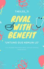 Rival With Benefit [2nd Story On Going] by TaeIlss_