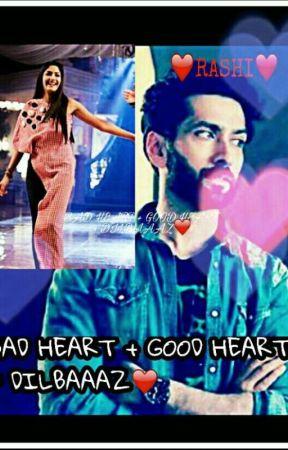 BAD HEART +  GOOD HEART = DILBAAAZ❤  by U_CANT_BE_ME