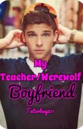 My Teacher/Werewolf Boyfriend [Editing] by mgriffin18