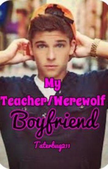 My Teacher/Werewolf Boyfriend [Editing]