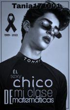 El Sexy Chico De Mi Clase De MATEMATICAS by Tania171001