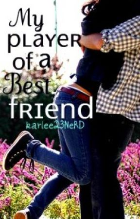 My Player of a Best Friend by kariilee23