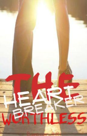 The Worthless HeartBreaker   by Scarlet_Einzburgh