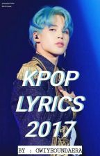 KPOP LYRICS 2017 PART 2 by GwiyeounDaeRa