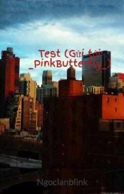 Đọc truyện Test (Gửi tới _PinkButterfly_)