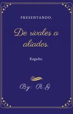 DE RIVALES A ALIADOS. by user88663241