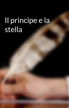 Il principe e la stella by MajoWriter86