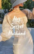 Her Secret Husband (Her Secrets Series 2) by lodieadriano