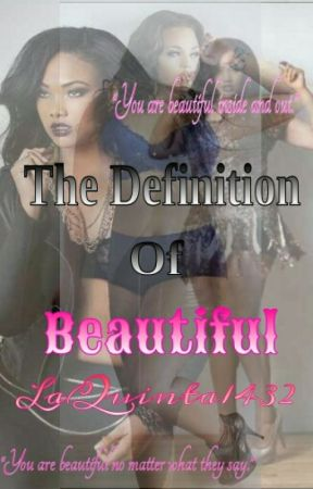 The Definition Of Beautiful by LaQuinta1432