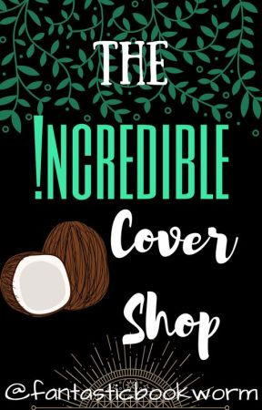 The Incredible Cover Shop (OPEN) by fantasticbookworm