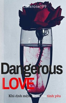 Đọc truyện [Panwink] Dangerous Love