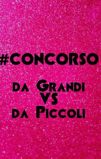 """Concorso """"da Piccoli VS da Grandi"""""""