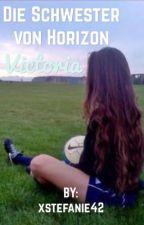 Die Schwester von Horizon, Victoria | Die wilden Kerle  by xkeksxx