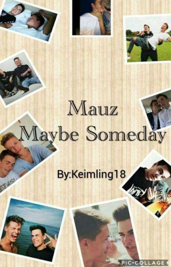 Mauz~Maybe Someday