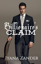 Billionaire's Claim by iyana_arabianknights