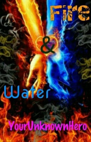 Fire and Water (Natsu x Reader)