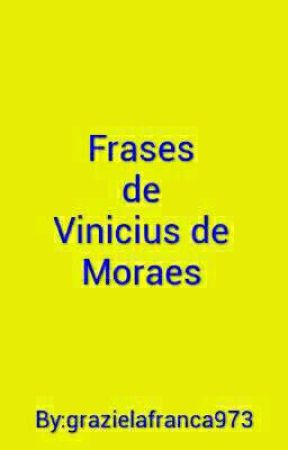Frases De Vinícius De Moraes 8 Wattpad