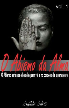 O ABISMO DA ALMA by Agildo_Alves