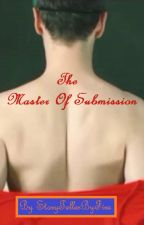 The Master Of Submission by StoryTellerByFire