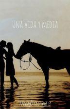 UNA VIDA Y MEDIA by mapaes22
