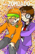 ~ZomDado~Don't Cry by _nud3l