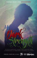 My Dark Strength ~ [HunHan] by Chandobi94